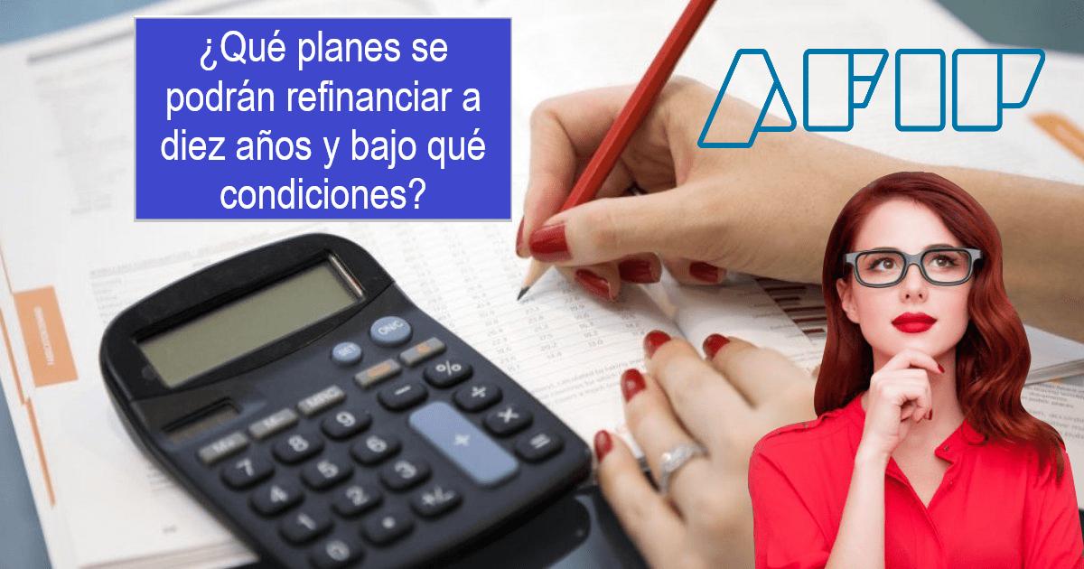 ¿Qué planes se podrán refinanciar a diez años y bajo qué condiciones?