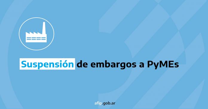 afip-embargos-pymes-suspension