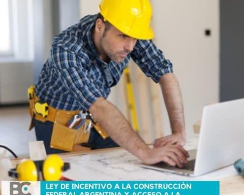 Ley de Incentivo a la Construcción Federal Argentina y Acceso a la Vivienda