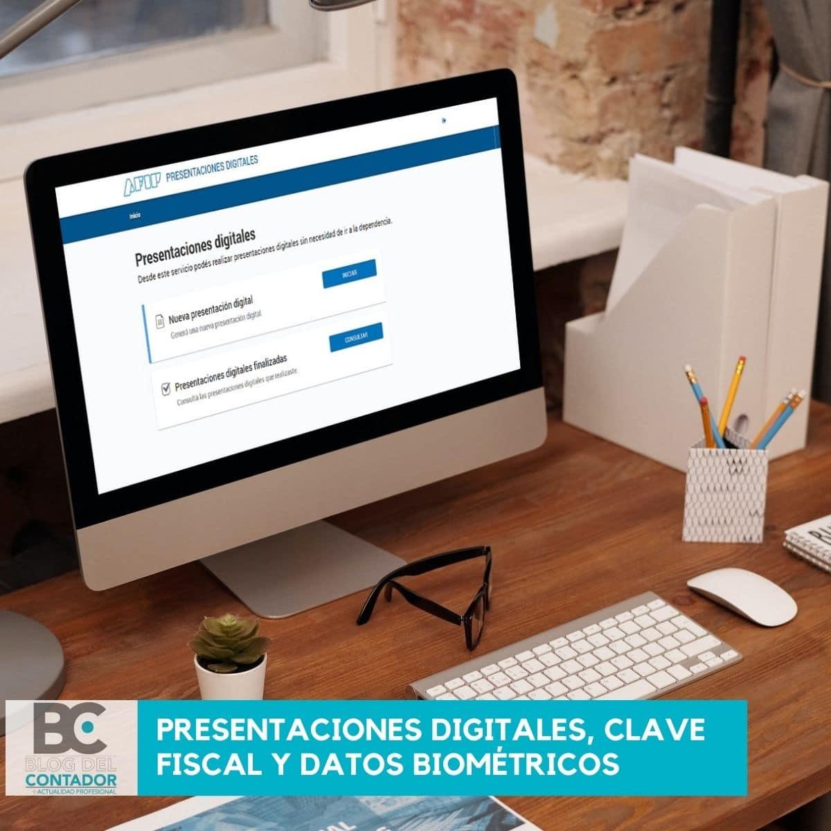 presentaciones digitales, clave fiscal y datos biométricos