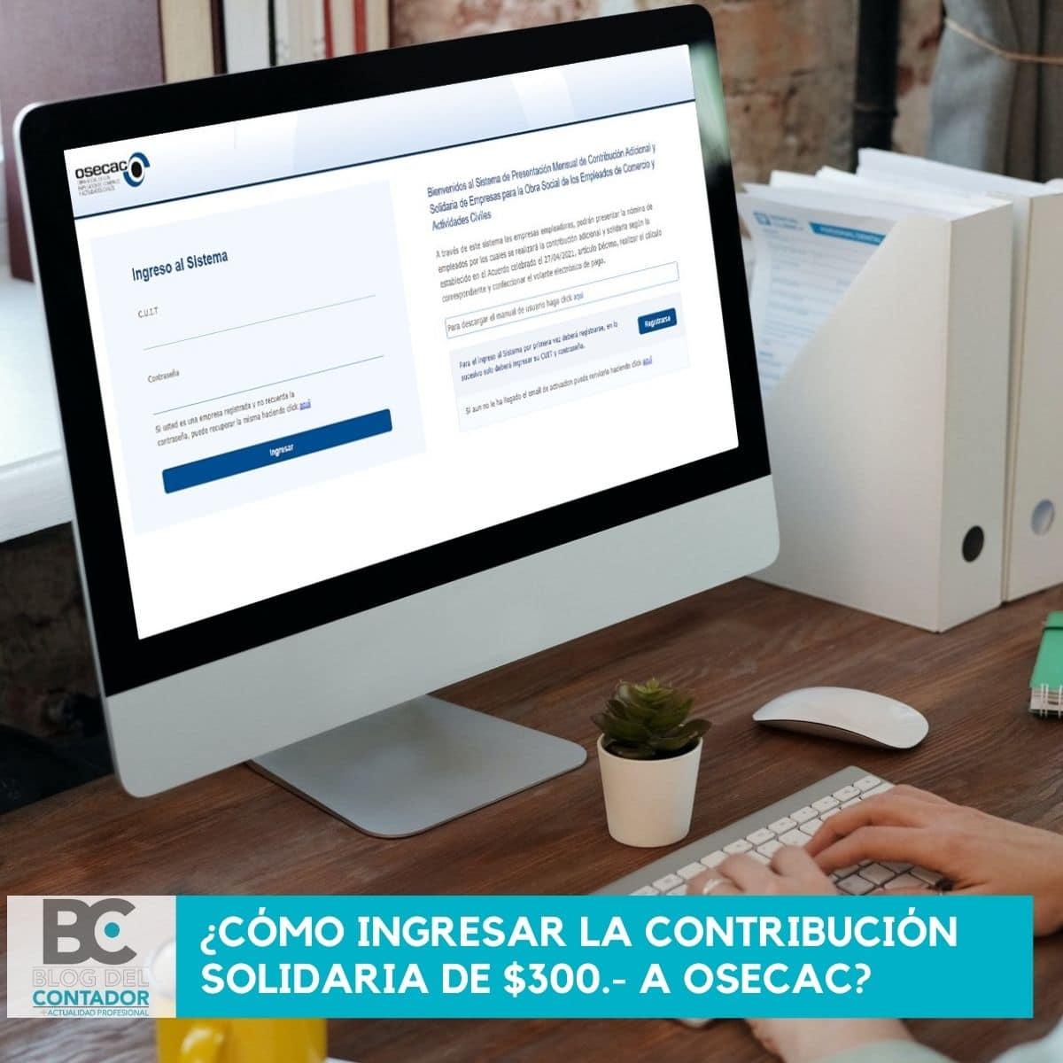 ¿cómo ingresar la contribución solidaria de $300.- a OSECAC