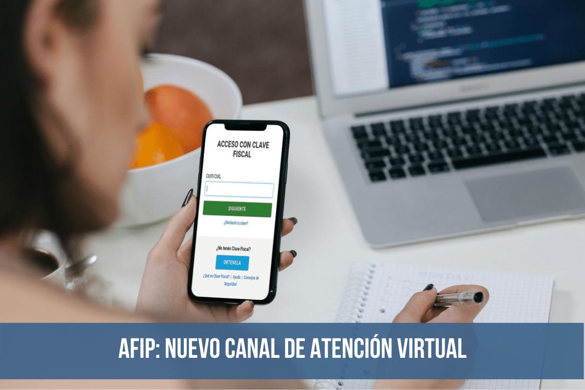 afip NUEVO CANAL DE ATENCIÓN VIRTUAL