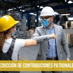 reducción de contribuciones patronales